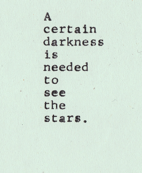 "heraesthetic:  ""the darker the night the brighter the stars…"" -Dostoyevsky"
