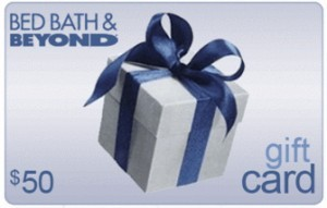 Win A $50 Bed, Bath & Beyond Gift Card TODAY Yes, you read that right! RewardIt is giving you another flash giveaway. And it's a snap to enter.  Go to this page, and post your comment to this question: What are your favorite easy entry sweepstakes?   Make sure to COMMENT HERE to enter! We'll pick a random winner from all the responses to this post.  The lucky winner will get $50 Bed, Bath & Beyond gift card to buy linens, towels, bbq supplies, silverware or whatever they want!  Hurry, the clock is ticking.  This sweepstakes ends at 6pm EST today! Don't forget to enter our other great sweepstakes daily: Enter to Win $1,000.00 Enter to Win an iPad 3