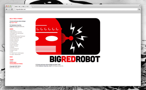 bigredrobot:  I did a stealth leak-launch (that's a thing, right?) on Saturday night, but this will serve as the legit announcement: my new comics and pop culture design portfolio site is now live. Go check it out at BIGREDROBOT.net.