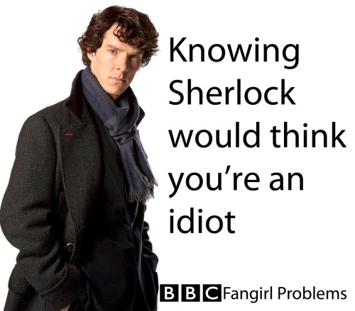 bbcfangirlproblems:  Submitted by meganthenerd