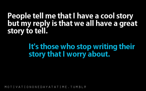 We all have a great story to tell.
