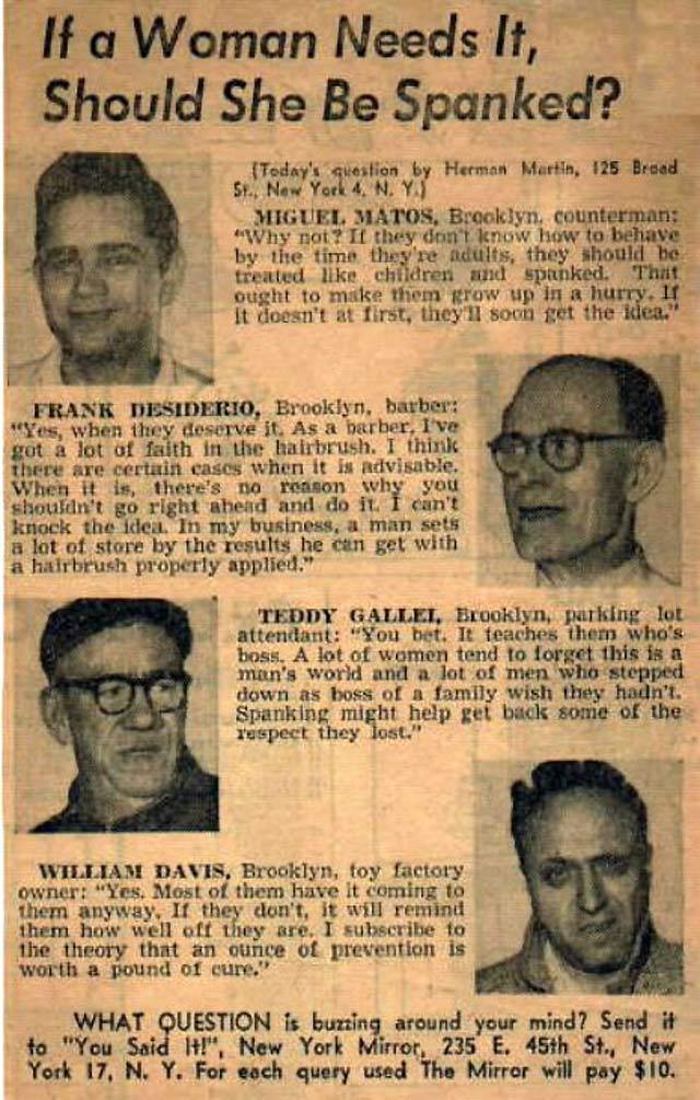 miketrapp:  Four out of four 1950's Brooklyn men agree: women should be spanked so they can learn their place. Also, that toy factory owner is terrifying looking.