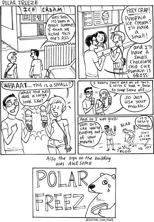A new Kid With Experience comic! http://jessfink.com/kwe/archive/156_polarfreez_summer2010/ I drew this like… 2 summers ago! >_< I have a lot of KWE comics in my sketchbook that I haven't posted because goodness I am busy. Anyway this is from the time eric and I kicked summer's ass by going swimming basically every other day. Did you know you can buy some KWE prints from me at Society 6:  http://society6.com/JessFink And jewelry and shirts from me at HeyChickadee : http://www.heychickadee.com/collections/jessfink