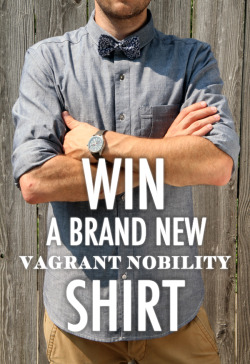 "vagrant-nobility:  As a ""Thank You"" to all of our Tumblr followers, we are offering a chance to win a genuine Vagrant Nobility Japanese chambray shirt made right here in Chicago, IL (a $150 value).  All you have to do is REBLOG THIS PHOTO and make sure you follow us on Tumblr.  The winner will be announced on Monday, July 16th.  You can also follow us on Facebook to keep up to date with Vagrant and more chances to win stuff."
