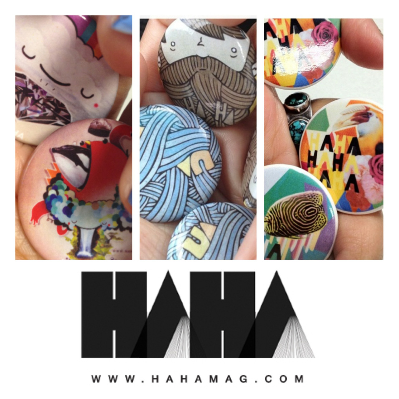 "IT'S ALMOST TIME TO SAY GOODBYE… to our Artist Series Editions Pins. It's been a blast working with artists whose work we greatly admire to bring you guys these awesome limited edition HAHA redesigns. But sadly it's almost time to end the series and start planning next year's. With 1 pin left to go we kinda figured, ""Hey why don't we ask our Tumblr fans if they want to design the last pin?!"" Yup, if you download the template here (use the 1.25 round button) and send us your design at global@hahamag.com by July 15th you just might have a chance at $50 USD and seeing your pin go global - into the hands of our subscribers. Just one thing though: you have to incorporate the word HAHA into your design. So get to it already!! And if you missed out on getting one of your faves you can always grab one here."