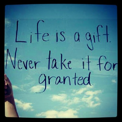 #life #is #a #gift #never #take #it #for #granted #instalove #instafreak #instagood #picoftheday #instagram (Taken with Instagram)