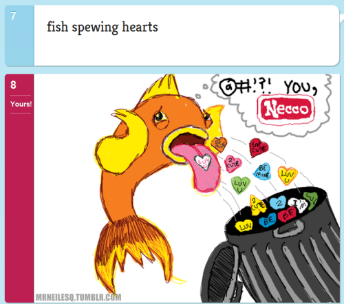 A Fish Spews Hearts I'm convinced that I'm the only human alive who enjoys conversation hearts, and their near-cousin Necco Wafers. http://doodleordie.com/profile/mrneil