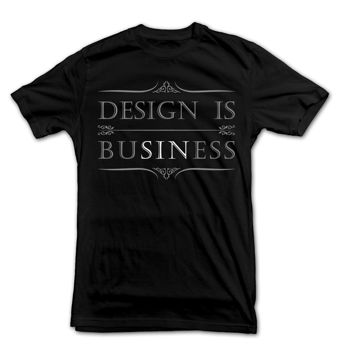 """Design Is BuSINess"" (Screen Printing, Super White)"