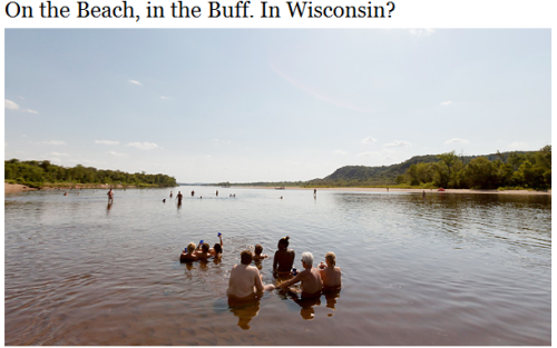 "The New York Times featured a short, interesting article about a nude beach in Wisconsin:  Claudette Richards, 58, who has been coming to Mazo Beach for nearly all her life, said it was a place where she had found body acceptance, including after she had a mastectomy. ""It's a place to be who I am,"" she said, sitting in the sand, the scars from her surgery exposed to the open air.  Read the whole thing here.  Photo: Andy Manis for The New York Times."