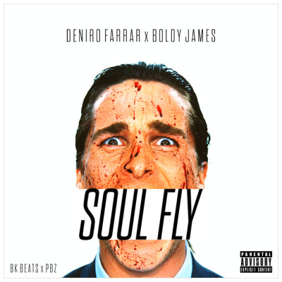 jvicy:  Deniro Farrar feat. Boldy James - Soul Fly 【DL】