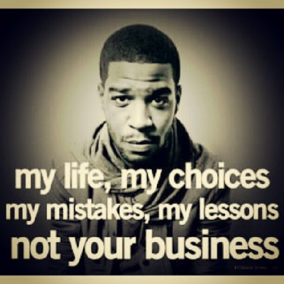 stopbreatheandrelax:  #kidcudi #quote #life #choices (Taken with Instagram)