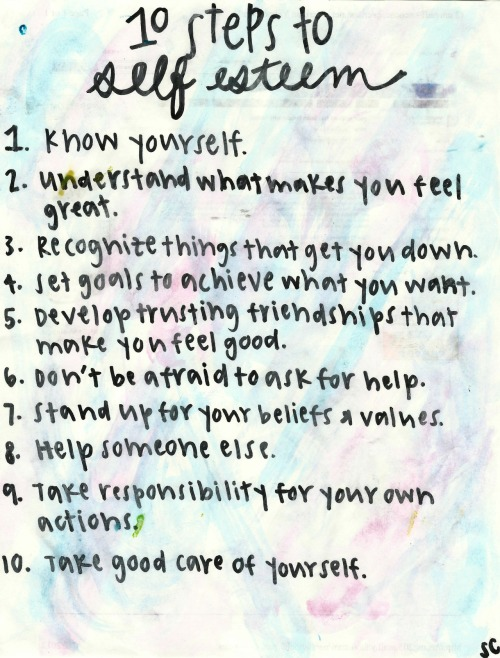 fashionfever:  10 Steps to Self Esteem   (via imgTumble)