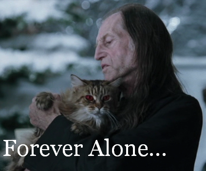 Mr. Filch is forever alone….wait! He has Mrs. Norris! (When you have no one to dance with but your cat…)