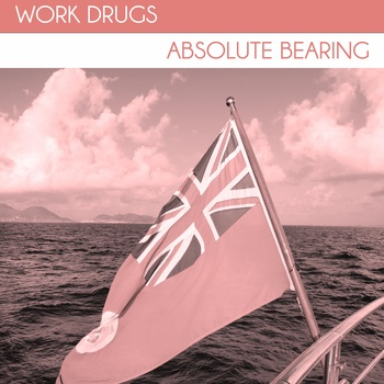 "Absolute Bearing | Work Drugs <a href=""http://workdrugs.bandcamp.com/album/absolute-bearing"" data-mce-href=""http://workdrugs.bandcamp.com/album/absolute-bearing"">Absolute Bearing by Work Drugs</a>"