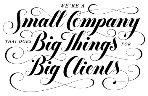 We're a small company that does Big Things for Big Clients