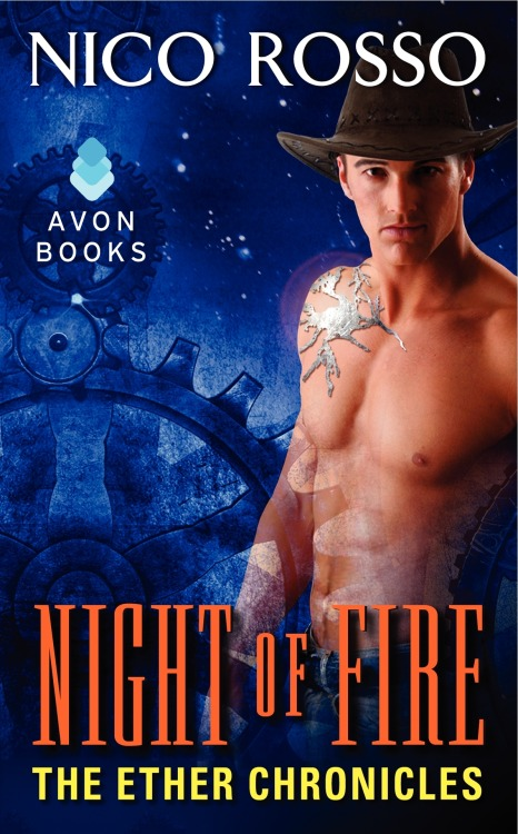 Steampunk Western romance NIGHT OF FIRE is now available.  Set in the Ether Chronicles, a world created with my wife, Zoë Archer, the adventure takes you into the wild steampunk West, where heroes fly in on ether borne mechanical horses, heroines wear a sheriff's tin star, and they both have to face an evil mining company's rolling fifty-foot rock eating machine.
