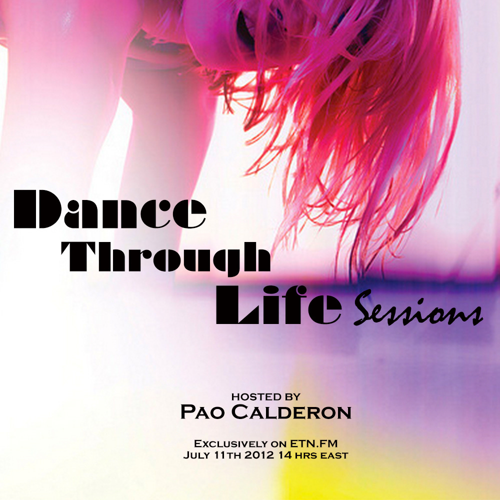 Pao Calderon Hosts:  Dance Through Life Sessions  Only on ETN.FM July 14Th