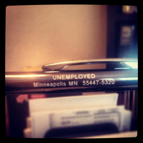 #unemployed #pen #Minneapolis  (Taken with Instagram)