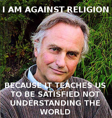 Someone asked my why I don't like religion. Richard Dawkins said it perfectly.