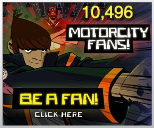 "queenofchoice:  ATTENTION MOTORCITY FANDOM! Go here now: MOTORCITY FANS CLICK HERE! I know what you're thinking, ""It's just the disney page for Motorcity."" And you're right, but that's not the point. Go to the bottom right hand corner and click ""be a fan."" It's a poll. Disney wants to know how many fans are out there. I have no idea if it'll have any actual impact on the show, but the least you can do is show these guys how much you care and let them know how much you love the show, right? Also, that is a pitiful number I know there are more fans than that! So get going and make sure to spread the word!"