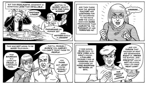 anthonybourdain:  Here's a joint comic I did with Harvey Pekar and his artist Gary Dumm that accompanied the NoRes Cleveland show in 2007. Harvey did his version of the experience and Gary and I did mine. View the rest of the comic here.   In honor of Comic Con coming up this weekend, check out the joint comic Tony did with Harvey Pekar and his artist Gary Dumm. Visit his facebook for the complete comic. Tony will be doing GET JIRO signings at SDCC at the following dates/times:Friday at 4pm - DC Booth #1915Saturday at 1pm - DC Booth #1915 Panels he will be on:Friday at 5:30pm- Room 6DESaturday at 11:15am- Room 6DE