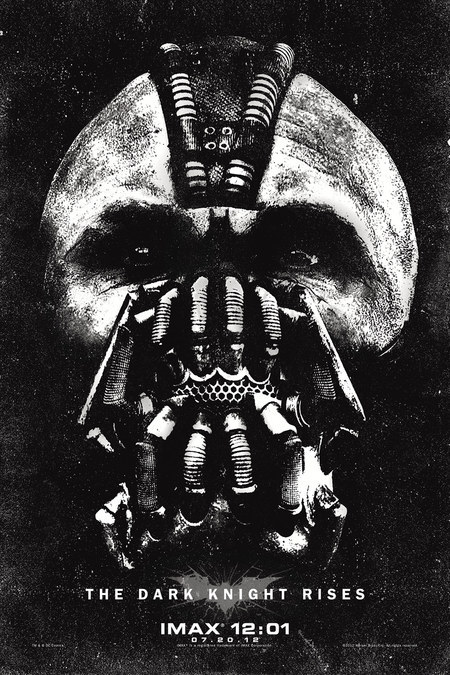 The Dark Knight Rises Midnight IMAX poster. If you see the film at the midnight screening on July 20th at your nearest IMAX theatre, you get a free copy of this artistic rendering of Bane.