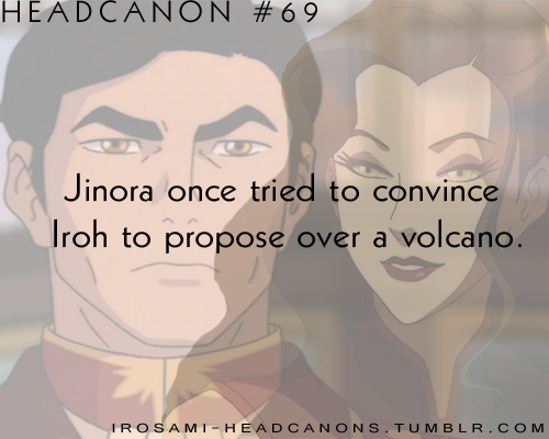 irosami-headcanons:   Jinora once tried to convince Iroh to propose over a volcano.  Submitted by lacyloving  I laughed more than I ought to.