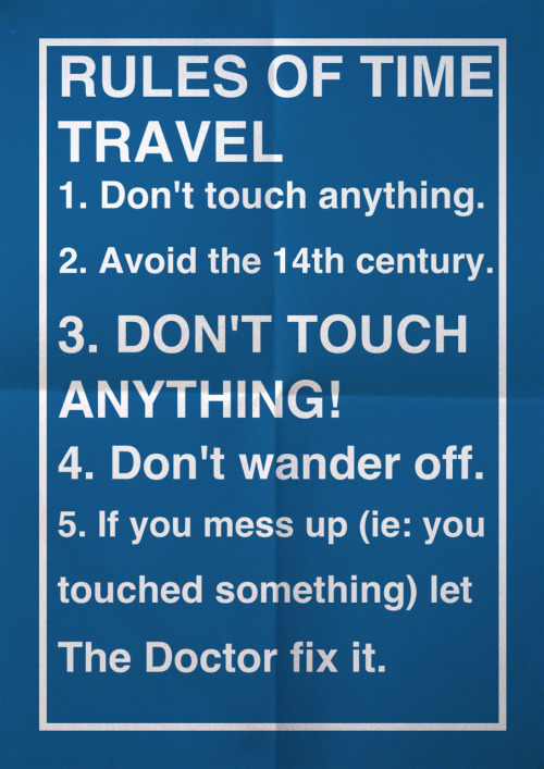 samiholloway:  Rules of time travel  #all of these are exactly the same as 'pull to open' #meaning they should be followed but everyone's been disregarding them since forever so
