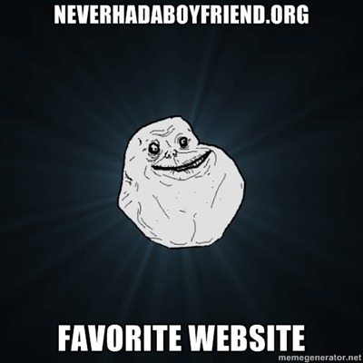 Forever Alone's Favorite Website  Submitted by flowerpower45