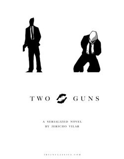 TWO GUNS | Promotional artwork for my forthcoming serialized crime novel