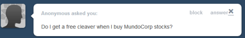 NOT CURRENTLY, BUT GOOD IDEA. MUNDO CONSIDER ADDING FREE CLEAVER TO SHARES OF MUNDOCORP.