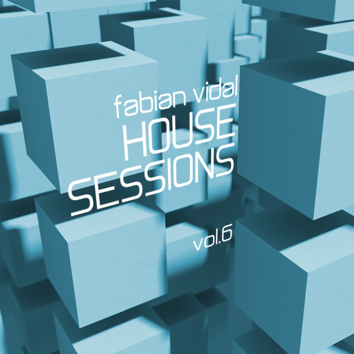 Fabián Vidal pres. House Sessions vol.6 DOWNLOAD LINK