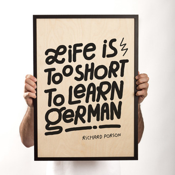 typeverything:  Typeverything.com 'Life is too short' wood print by Dudes Factory.  Love this.