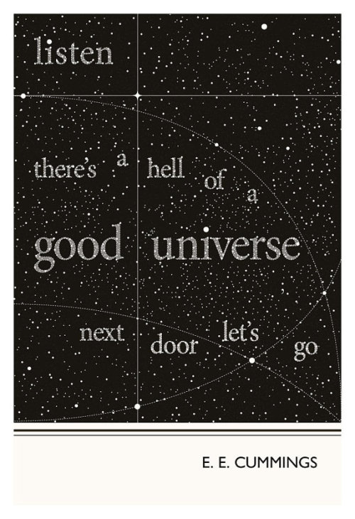 """Listen: there's a hell of a universe next door; let's go"" - E. E. Cummings Artwork by Obvious State"