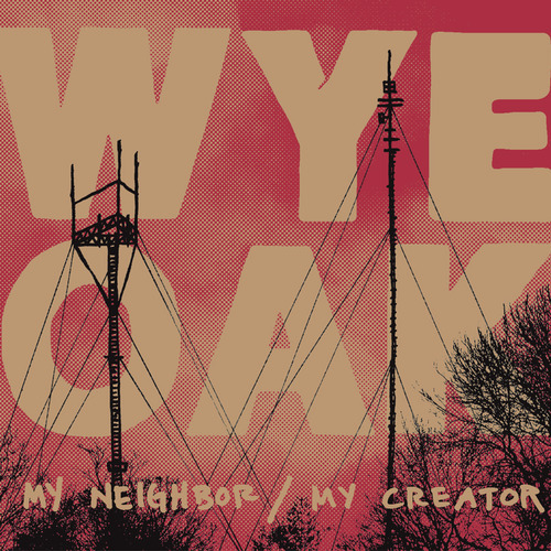 Wye Oak - My Creator
