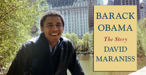 "David Maraniss: Book Signing And Discussion Of ""Barack Obama: The Story"" DATE: Wednesday, July 11th TIME:  6:00 PM LOCATION: Harold Washington Library ABOUT: David Maraniss joins us to discuss and autograph copies of his new book titled Barack Obama: The Story. Barack Obama: The Story, David Maraniss has written a deeply reported generational biography teeming with fresh insights and revealing information, a masterly narrative drawn from hundreds of interviews, including with President Obama in the Oval Office, and a trove of letters, journals, diaries, and other documents. The book unfolds in the small towns of Kansas and the remote villages of western Kenya, following the personal struggles of Obama's white and black ancestors through the swirl of the twentieth century. It is a roots story on a global scale, a saga of constant movement, frustration and accomplishment, strong women and weak men, hopes lost and deferred, people leaving and being left. Disparate family threads converge in the climactic chapters as Obama reaches adulthood and travels from Honolulu to Los Angeles to New York to Chicago, trying to make sense of his past, establish his own identity, and prepare for his political future. David Maraniss, an associate editor at The Washington Post, is the author of critically acclaimed best-selling books on Bill Clinton, Vince Lombardi, Vietnam and the sixties, Roberto Clemente, and the 1960 Rome Olympics. He won the 1993 Pulitzer Prize for his coverage of Clinton, was part of a Post team that won the 2007 Pulitzer for coverage of the Virginia Tech tragedy. He lives in Washington, D.C. and Madison, Wisconsin. Books by David Maraniss are available for purchase at this event. Seating is limited and available on a first come, first served basis. Registration is not required. Click here for more information."