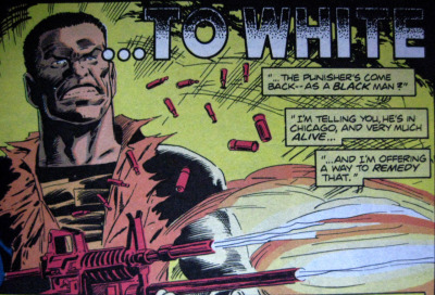 "From the comic book I bought today…  ""…THE PUNISHER'S COME BACK—AS A BLACK MAN?""   Hmm… seems a bit of an awkward statement to make."