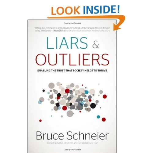 Looks like a compelling read! (via Amazon.com: Liars and Outliers: Enabling the Trust that Society Needs to Thrive (9781118143308): Bruce Schneier: Books)