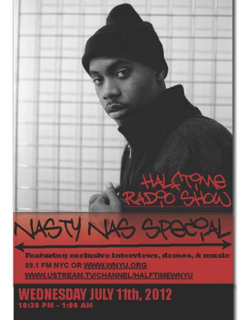Nasty Nas Special Tonight on Halftime Radio Show on WNYU 89.1FM or WYNU.org @ 10:30Exclusive Interviews, Demos and Music  Check out the UStream - http://www.ustream.tv/channel/halftimewnyu