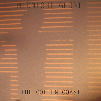 "The Golden Coast | Midnight Ghost <a href=""http://midnightghost.bandcamp.com/album/the-golden-coast"" data-mce-href=""http://midnightghost.bandcamp.com/album/the-golden-coast"">The Golden Coast by Midnight Ghost</a>"