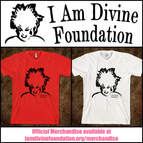 iamdivinefoundation:  Official I Am Divine Foundation T-Shirts $25.00 http://iamdivinefoundation.org/merchandise Classic fit, Made in USA by American Apparel, 100% combed cotton, S, M, L, XL, 2XL, 3XL