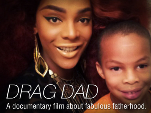 fuckyeahrupaulsdragrace:  Drag Dad is an independent documentary project about a six year old boy named Jeremiah and his father, the drag queen superstar, Tyra Sanchez. This documentary will help shed light on gay parenting and break prejudices against LGBT families! But it will not be possible without your help. Please offer you support by sharing this link, reblogging, and donating here