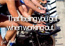 that feeling you get when working out