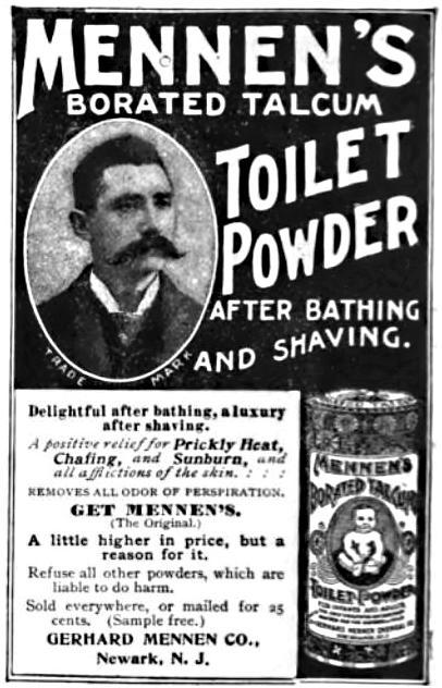 my-ear-trumpet:  Mennen's Borated Talcum Toilet Powder advertisement from 1898. (HT Wikipedia)
