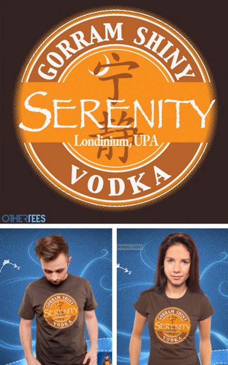 Serenity Vodka T-Shirt Firefly Vodka meets Joss Whedon's Serenity in this shirt designed by Mitch Hutts, the creator of The Drunken Moogle. The shirt can be purchased for a limited time, July 11th-14th, on Othertees.com. $12 - Serenity Vodka T-Shirt