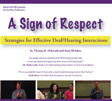 "Our ASL instructor Franklin Smith recommends this ""A sign of Respect"" DVD to all ASL students to facilitate understanding of the differences between deaf and hearing culture."