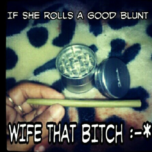 If she rolls a good blunt…WIFE THAT BTCH :-* #pearled #girlswhocanroll #weed #remedy #FWM ;) (Taken with Instagram)
