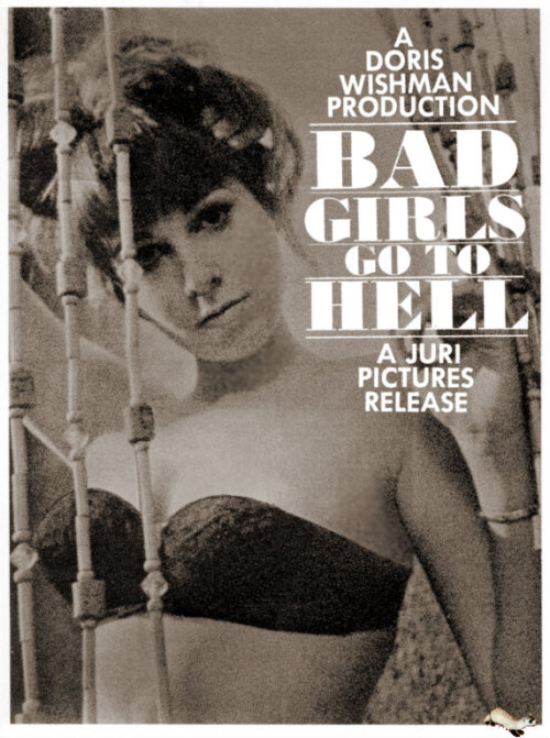Poster for Bad Girls Go to Hell (Doris Wishman, 1965) (via todf)