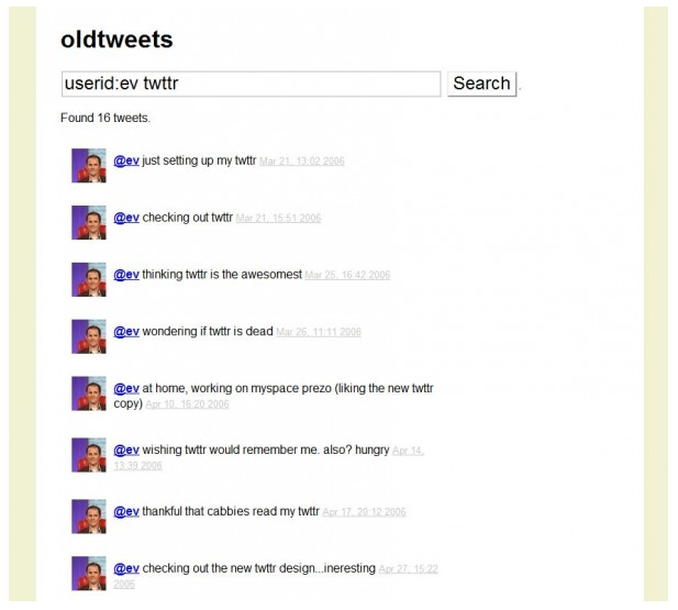 Want to see what you were tweeting about 5 years ago? Check out OldTweets, a search engine for the first year of Tweets that hit the internet.