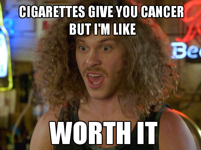 "workaholics:  Workaholics in no way endorses or induces the use of cigarettes.  If that use is for buying and throwing out, you're still giving proceeds to Big Tobacco, and they're not ""Moderate Tobacco"" for a reason.  Consider us neutral in all things Big Tobacco.  We've seen what they can do. Have you seen ""The Insider""?  It got real, REAL fast, in that flick.  Did you know that was Russell Crowe?  I know, he looks totally different.  Pacino really brings it, too.  Man, that guy can GO when he wants to. Is ""The Insider"" on Instant?  I'll check."